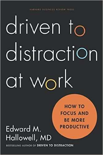 Driven to Distraction at Work Dr. Ned Hallowell