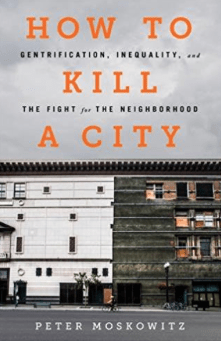 How to Kill a City Peter Moskowitz