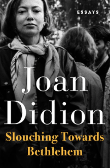 Slouching Towards Bethlehem Joan Didion